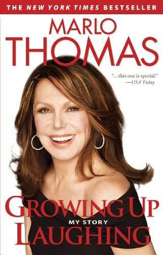 Marlo Thomas Growing Up Laughing My Story And The Story Of Funny