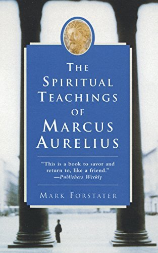 Mark Forstater The Spiritual Teachings Of Marcus Aurelius