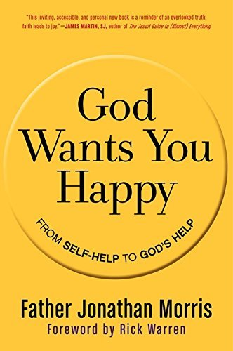 Jonathan Morris God Wants You Happy From Self Help To God's Help