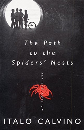 Italo Calvino The Path To The Spiders' Nests Revised Edition Revised