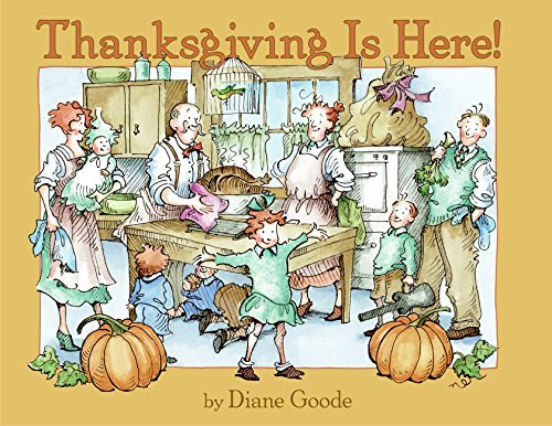 Diane Goode Thanksgiving Is Here!