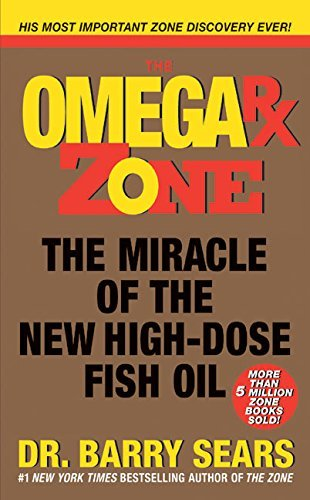 Barry Sears The Omega Rx Zone The Miracle Of The New High Dose Fish Oil