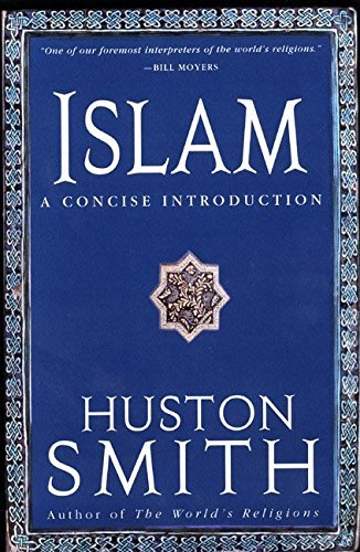Huston Smith Islam A Concise Introduction