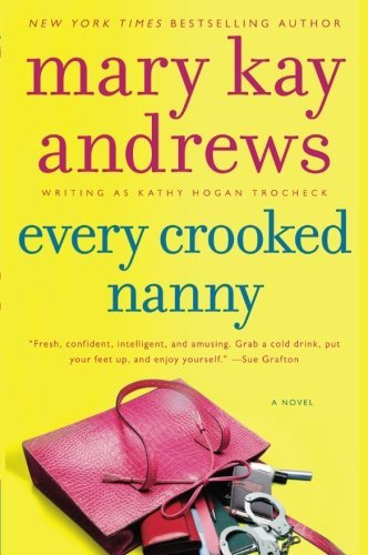 Mary Kay Andrews Every Crooked Nanny