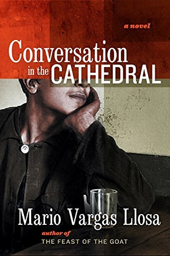 Mario Vargas Llosa Conversation In The Cathedral