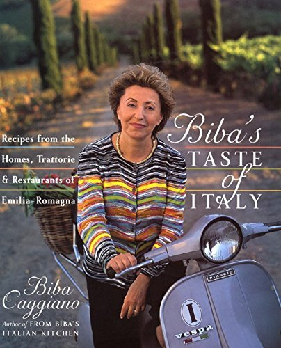 Biba Caggiano Biba's Taste Of Italy Recipes From The Homes Trattorie And Restaurants