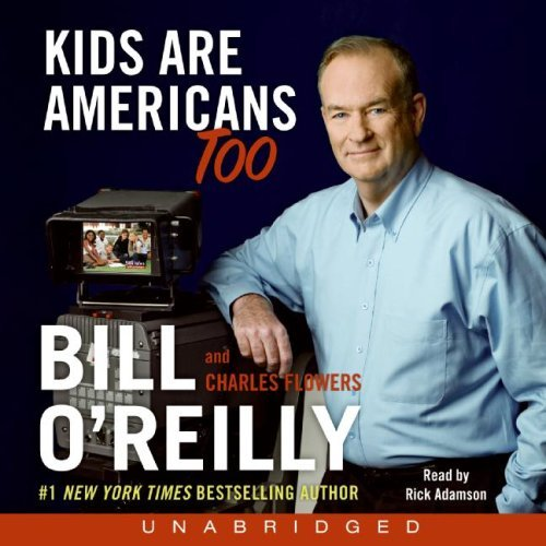Bill O'reilly Kids Are Americans Too Your Rights To A Good Safe Fun Life