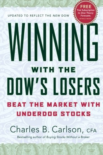 Charles B. Carlson Winning With The Dow's Losers Beat The Market With Underdog Stocks