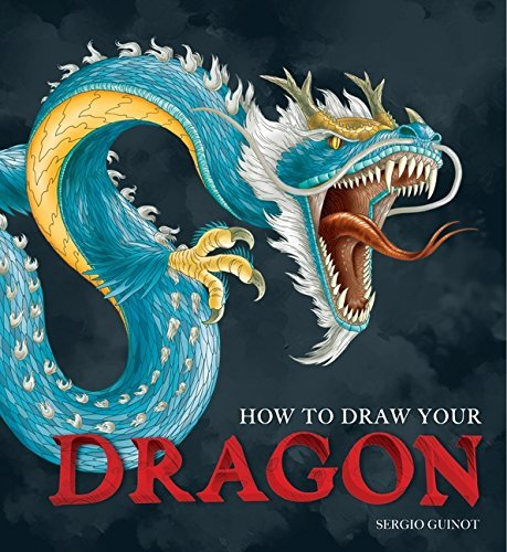 Sergio Guinot How To Draw Your Dragon