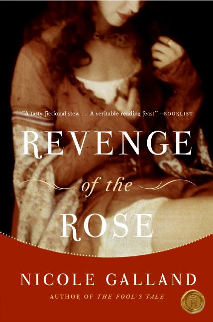 Nicole Galland Revenge Of The Rose