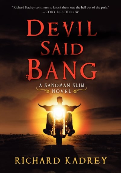 Richard Kadrey Devil Said Bang A Sandman Slim Novel