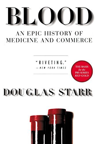 Douglas Starr Blood An Epic History Of Medicine And Commerce