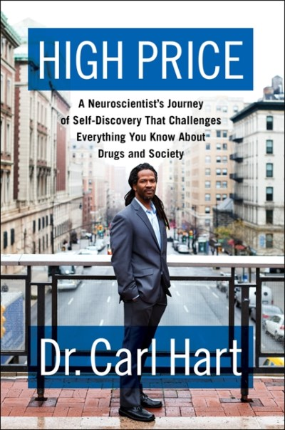 Carl Hart High Price A Neuroscientist's Journey Of Self Discovery That