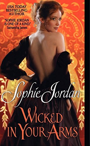 Sophie Jordan Wicked In Your Arms