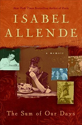 Isabel Allende The Sum Of Our Days A Memoir
