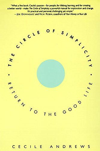 Cecile Andrews Circle Of Simplicity Return To The Good Life