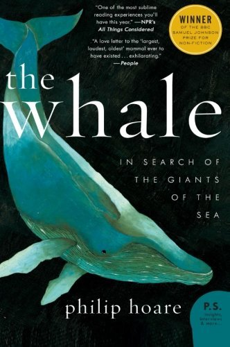 Philip Hoare The Whale In Search Of The Giants Of The Sea