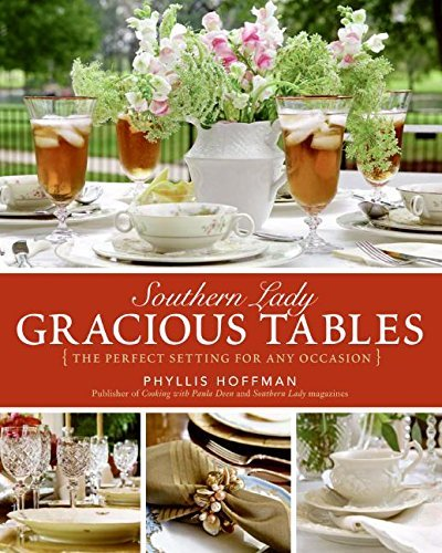 Phyllis Hoffman Southern Lady Gracious Tables The Perfect Setting For Any Occa
