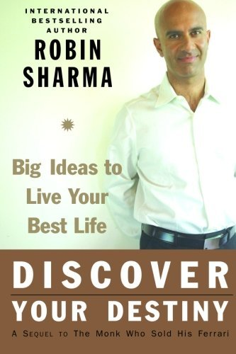 Robin Sharma Discover Your Destiny Big Ideas To Live Your Best Life