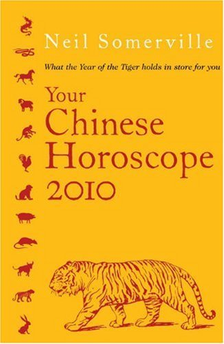 Neil Somerville Your Chinese Horoscope 2010 What The Year Of The Tiger Holds In Store For You