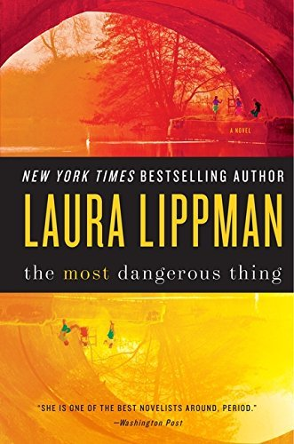 Laura Lippman Most Dangerous Thing The