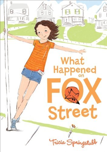 Tricia Springstubb What Happened On Fox Street