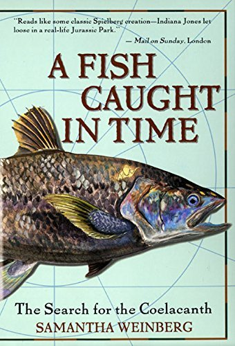 Samantha Weinberg A Fish Caught In Time The Search For The Coelacanth
