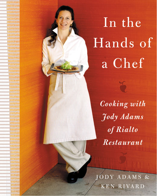 Jody Adams In The Hands Of A Chef Cooking With Jody Adams Of Rialto Restaurant