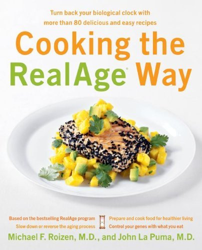 Michael F. Roizen Cooking The Realage Way Turn Back Your Biological Clock With More Than 80
