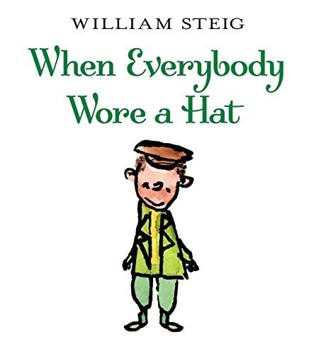 William Steig When Everybody Wore A Hat