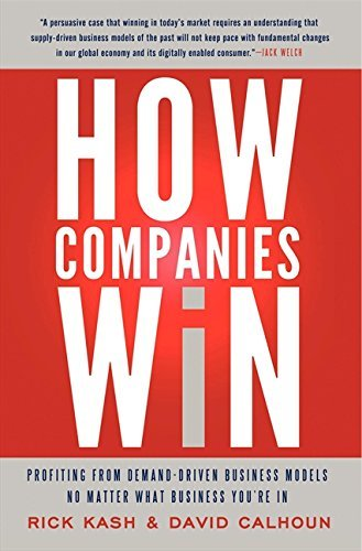 Rick Kash How Companies Win Profiting From Demand Driven Business Models No M