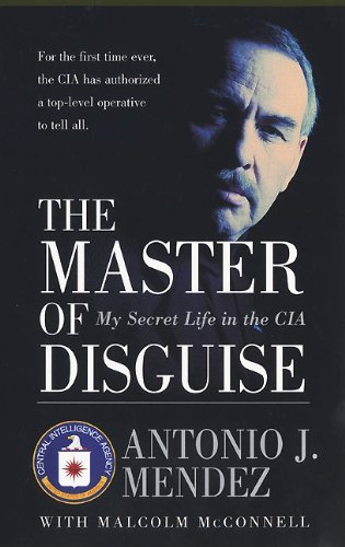 Antonio J. Mendez The Master Of Disguise My Secret Life In The Cia