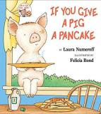 Laura Numeroff If You Give A Pig A Pancake
