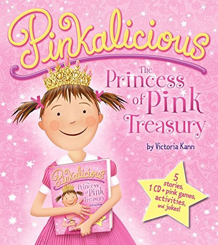 Victoria Kann Pinkalicious The Princess Of Pink Treasury