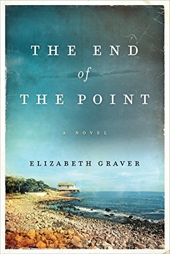 Elizabeth Graver The End Of The Point