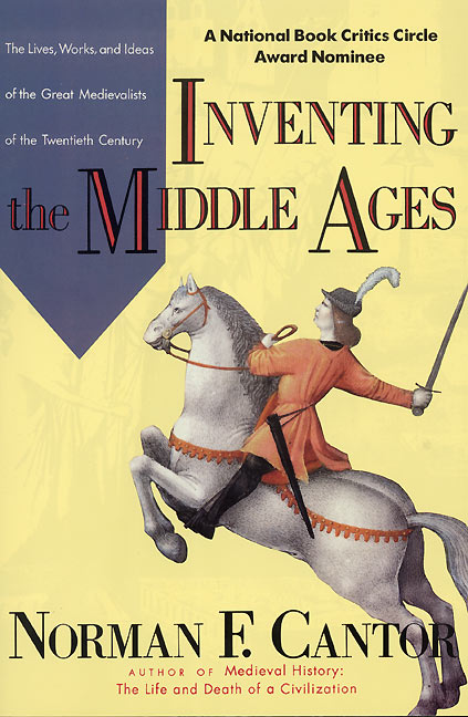 Norman F. Cantor Inventing The Middle Ages