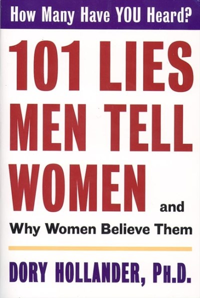Dory Phd Hollander 101 Lies Men Tell Women And Why Women Believe T