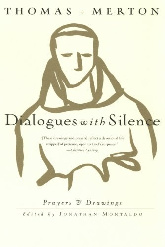 Thomas Merton Dialogues With Silence Prayers & Drawings