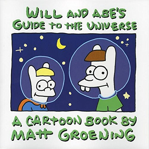 Matt Groening Will And Abe's Guide To The Universe