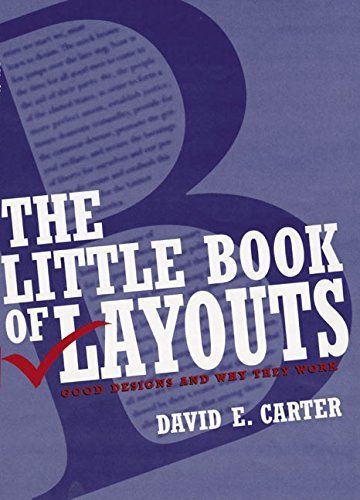 David E. Carter The Little Book Of Layouts Good Designs And Why They Work