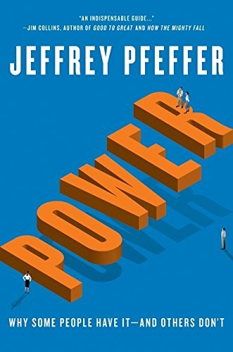 Jeffrey Pfeffer Power Why Some People Have It And Others Don't