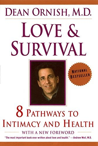 Dean Ornish Love And Survival The Scientific Basis For The Healing Power Of Int