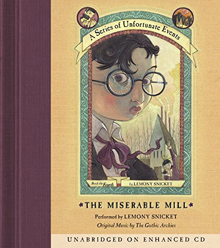 Lemony Snicket The Miserable Mill