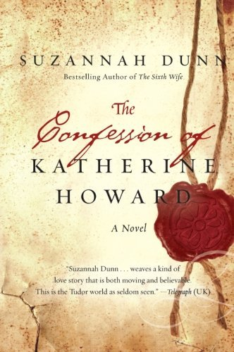 Suzannah Dunn The Confession Of Katherine Howard