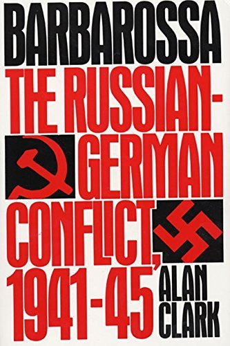 Alan Clark Barbarossa The Russian German Conflict 1941 45