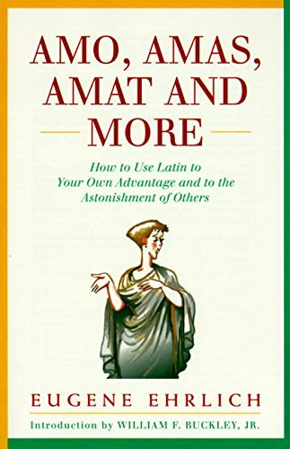 Eugene Ehrlich Amo Amas Amat And More How To Use Latin To Your Own Advantage And To The