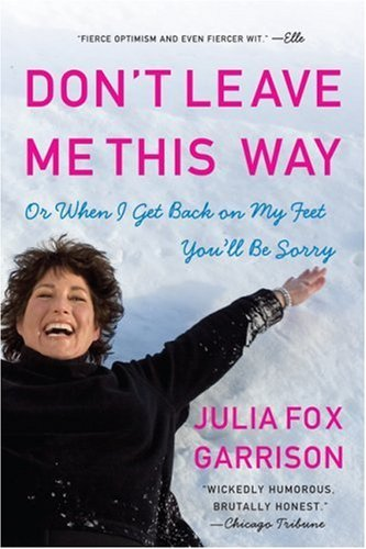 Julia Fox Garrison Don't Leave Me This Way Or When I Get Back On My Feet You'll Be Sorry