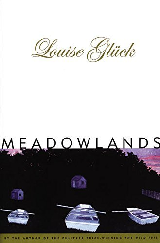 Louise Gluck Meadowlands