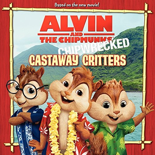 J. E. Bright Alvin And The Chipmunks Chipwrecked Castaway Critters