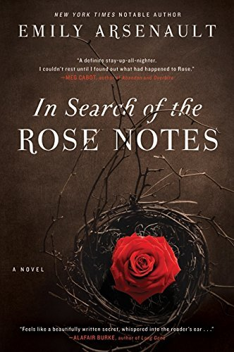 Emily Arsenault In Search Of The Rose Notes